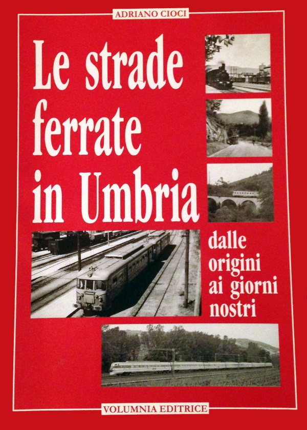 Le strade ferrate in Umbria