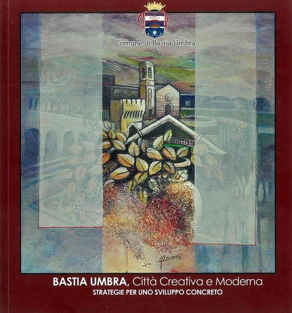 Bastia Umbra. Città Moderna e Creativa
